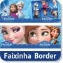 Faixa Border Decorativa Frozen Adesivo Papel Parede Infantil