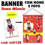 Banner Painel Aniversário Nome E Foto Tema Minnie Will128