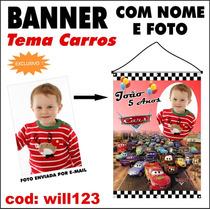 Banner Decorativo Aniversário Nome Foto Tema Carros Will123