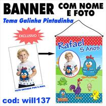 Banner Aniversário Nome E Foto Galinha Pintadinha Will137