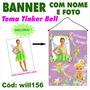 Banner Infantil Aniversário Tema Tinker Bell Will156