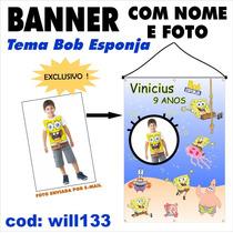 Banner Aniversário Nome E Foto Tema Bob Esponja Will133
