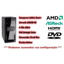 Computador Amd Am1 Sempron 2650 1.45ghz 4gb Hd500gb Dvd-rw