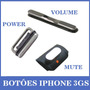 Kit Botão Iphone 3g / 3gs Volume Power Mudo Vibra Liga