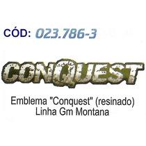 Emblema Conquest (resinado) - Linha Gm Montana #023786