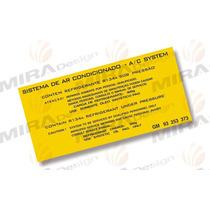 Etiqueta Sist. Ar Condicionado Chevrolet R-134a (carga 900g)