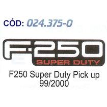 Emblema F-250 Super Duty Pick-up Ford 99 Ate 2000 #024375