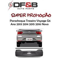Parachoque Traseiro Voyage G6 Ano 2013 2014 2015 2016 Novo
