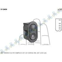 Interruptor Vidro Elétrico Kadett Ipanema 94/... + Frete
