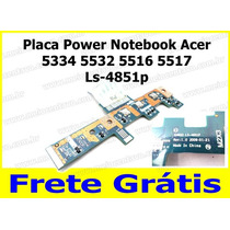 Placa Power Notebook Acer 5334 5532 5516 5517 Ls-4851p