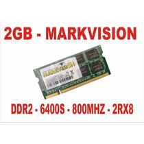 Memória 2gb 6400s Markvision Ddr2 Notebook 800mhz 2rx8