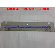 Painel Régua Notebook Acer Aspire 5315 Series