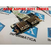Placa Usb Notebook Acer Aspire 5251 Séries