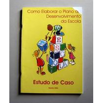 Como Elaborar O Plano De Desenvolvimento De Escola -est Caso