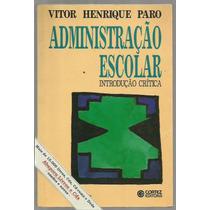 Administração Escolar, Introdução Crítica - Vitor H. Paro