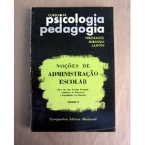 Noções De Administração Escolar - Theobaldo M. Santos