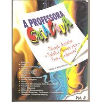 A Professsora Criativa Vol 3 - Ozana Rosa Salas (pedagogia)