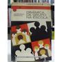 Livro - Dinâmica De Grupo Na Escola - Agostinho Minicucci