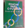 Livro - Educar Para O Futuro - Escola De Pais Do Brasil.