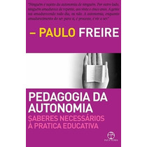 Livro Pedagogia Da Autonomia De Paulo Freire - Novo