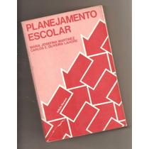 Livro Planejamento Escolar - Maria J. Martinez E C. Lahore