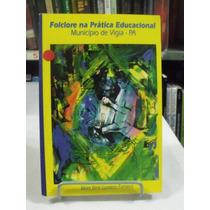Livro - Folclore Na Prática Educacional -meire Berti Gomiero