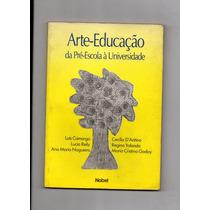 Arte - Educação Da Pré Escola À Universidade Luis Camargo E