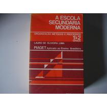A Escola Secundária Moderna - Lauro De Oliveira Lima
