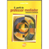 O Perfil Do Professor Mediador
