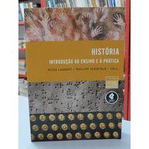 Livro História Introdução Ao Ensino E A Prática Lambert Cols