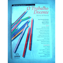 Livro: O Trabalho Docente - Teoria E Prática - Ana Queluz