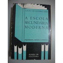 Livro A Escola Secundária Moderna - Pedagogia
