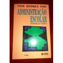Administração Escolar: Introd Crítica - Vitor Henrique Paro