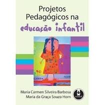 Livro: Projetos Pedagógicos Na Educação Infantil
