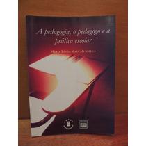 Livro Pedagogia Pedagogo Prática Escolar Maria Muribeca