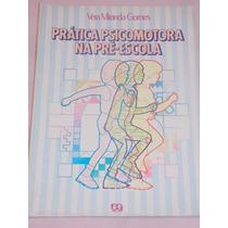 Prática Psicomotora Na Pré-escola - Vera Miranda Gomes
