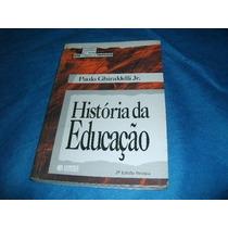 Livro Historia Da Educação Paulo Ghiraldelli Jr