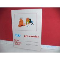Livro/revista-rpb Pedagógica Brasileira- Pré-escolar 2º Vol.