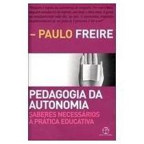 Livro Pedagogia Da Autonomia - Saberes Necessarios A Pratica
