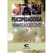 Psicopedagogia Infanto - Adolescente Com Dvd