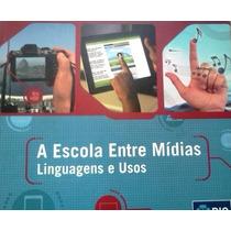 A Escola Entre Midias Linguagens E Usos Editora Multirio