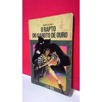 Livro O Rapto Do Garoto De Ouro - Marcos Rey * Frete Grátis