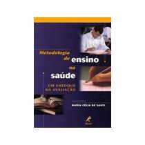 Metodologia De Ensino Na Saude - Um Enfoque Na Avaliacao - M