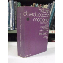 Livro - História Da Educação Moderna - Frederick Eby