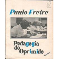 Paulo Freire - A Pedagogia Do Oprimido Frete Gratis