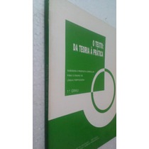 Livro O Texto Da Teoria A Pratica Subsidios A Proposta Curri
