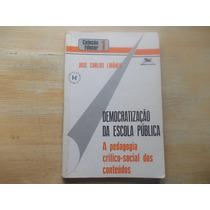 Livro Democratização Da Escola Pública - José Carlos Libâneo