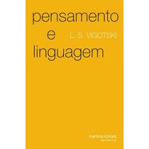 Livro Pensamento E Linguagem De Vigotski - Novo
