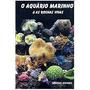 Livro O Aquario Marinho & As Rochas Vivas 3º Edição