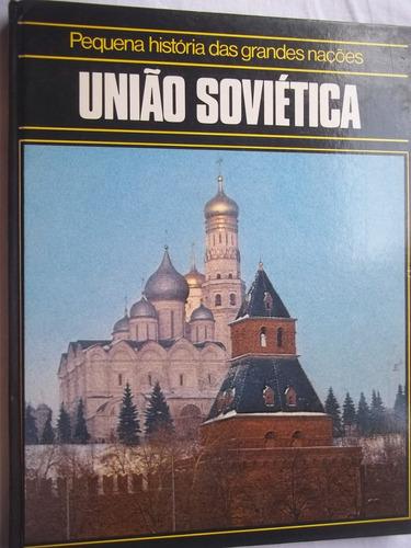 Pequena História Das Grandes Nações União Soviética